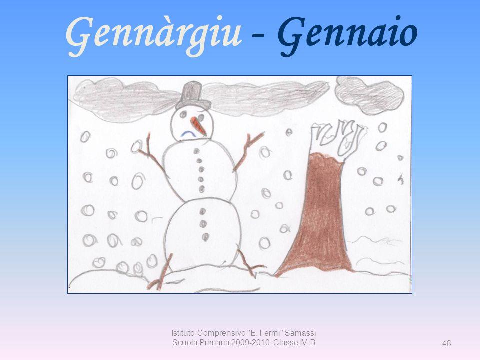 Gennàrgiu - Gennaio Istituto Comprensivo E. Fermi Samassi Scuola Primaria 2009-2010 Classe IV B