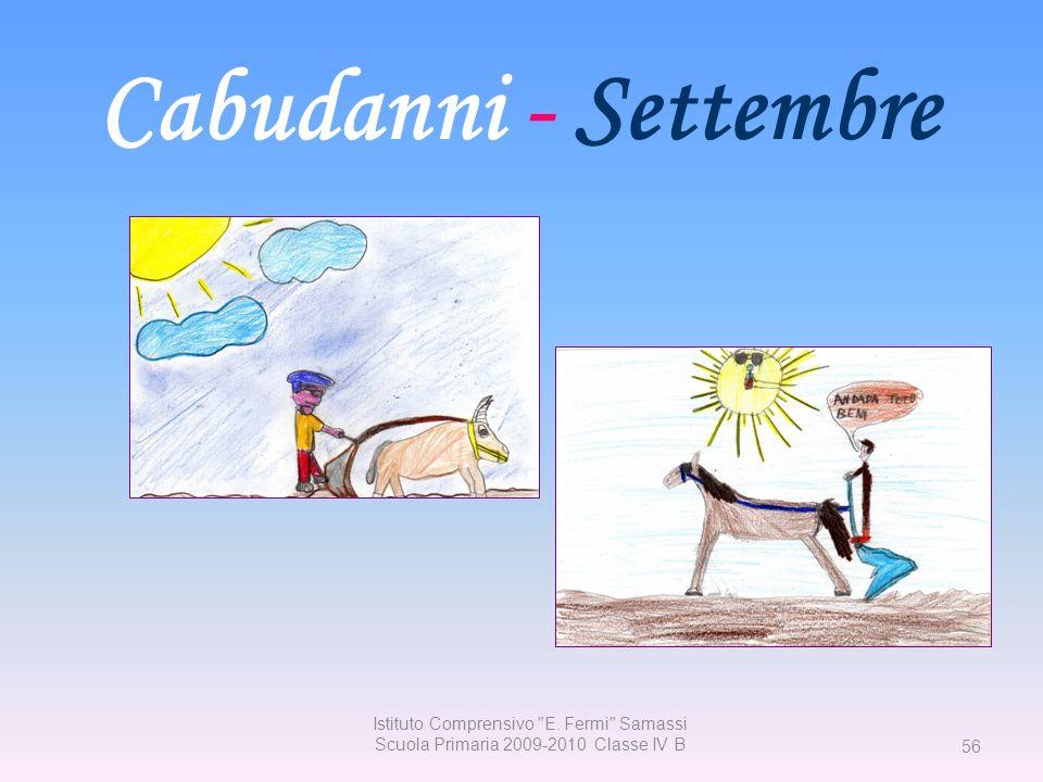 Cabudanni - SettembreIstituto Comprensivo E. Fermi Samassi Scuola Primaria 2009-2010 Classe IV B.