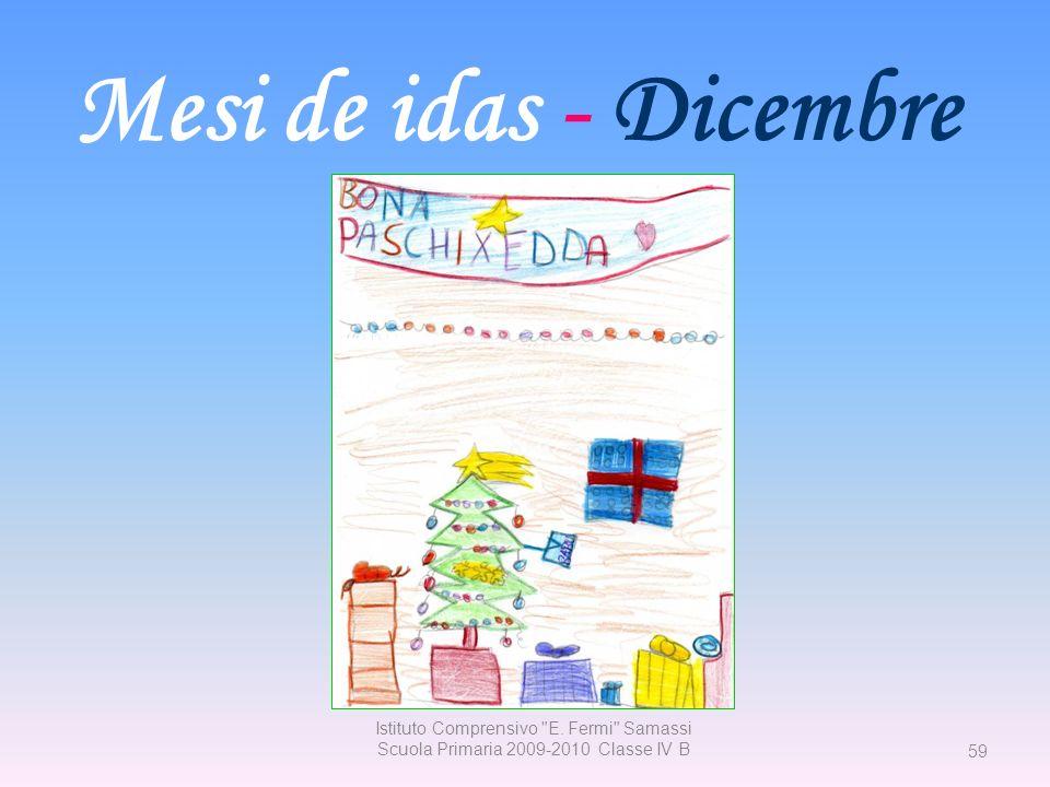 Mesi de idas - Dicembre Istituto Comprensivo E. Fermi Samassi Scuola Primaria 2009-2010 Classe IV B.