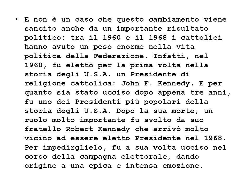 E non è un caso che questo cambiamento viene sancito anche da un importante risultato politico: tra il 1960 e il 1968 i cattolici hanno avuto un peso enorme nella vita politica della Federazione.