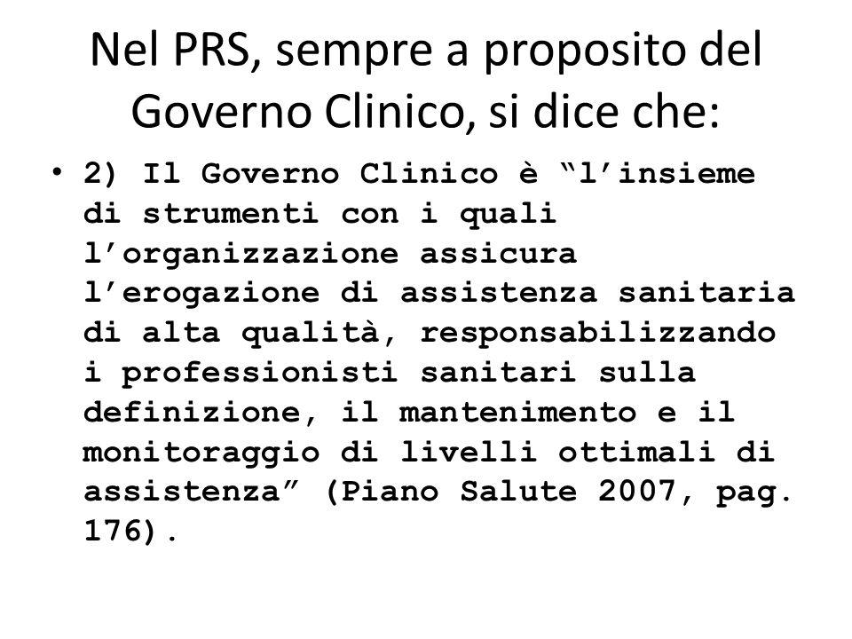Nel PRS, sempre a proposito del Governo Clinico, si dice che: