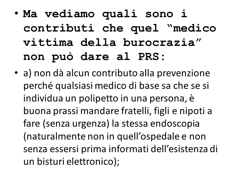Ma vediamo quali sono i contributi che quel medico vittima della burocrazia non può dare al PRS: