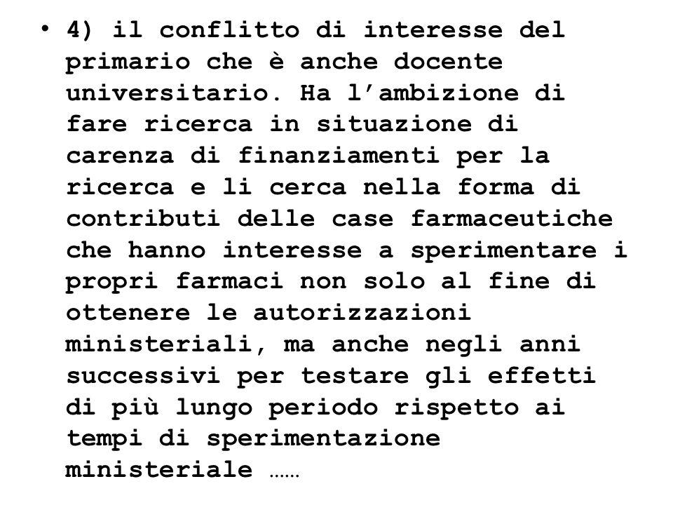 4) il conflitto di interesse del primario che è anche docente universitario.
