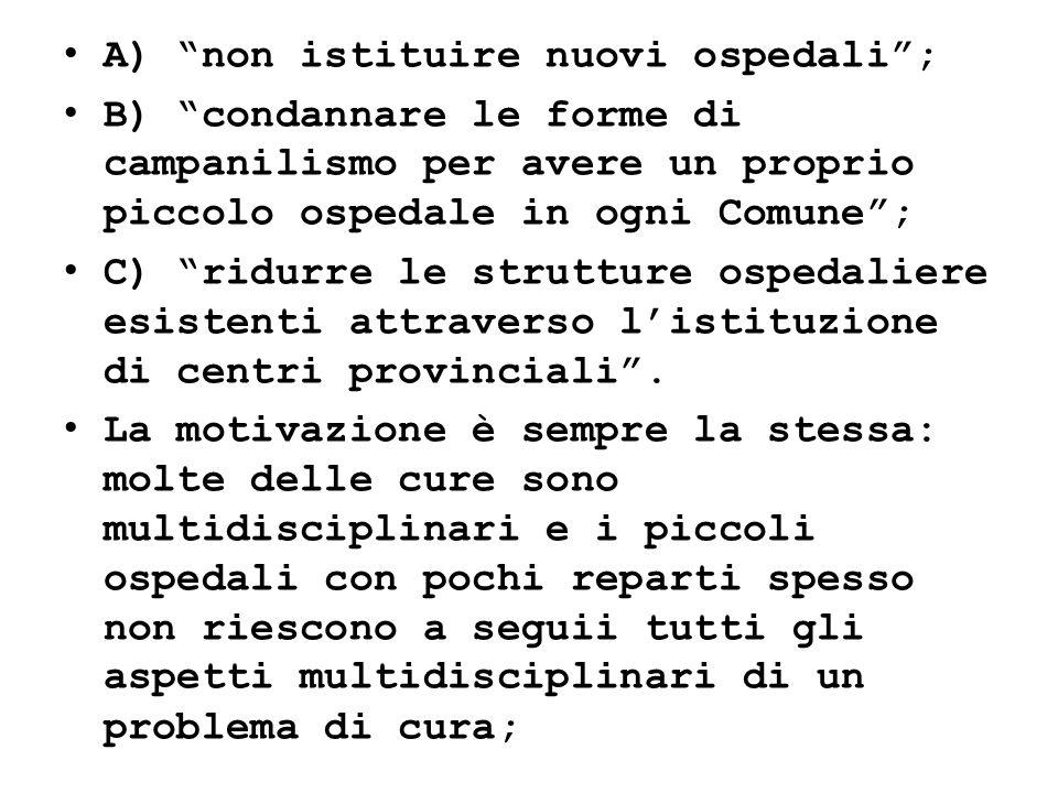 A) non istituire nuovi ospedali ;