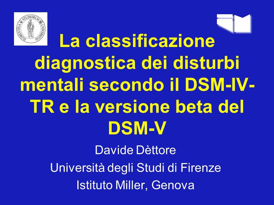 La classificazione diagnostica dei disturbi mentali secondo il DSM-IV-TR e la versione beta del DSM-V