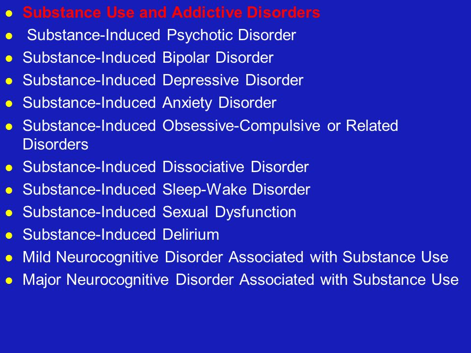 Substance Use and Addictive Disorders