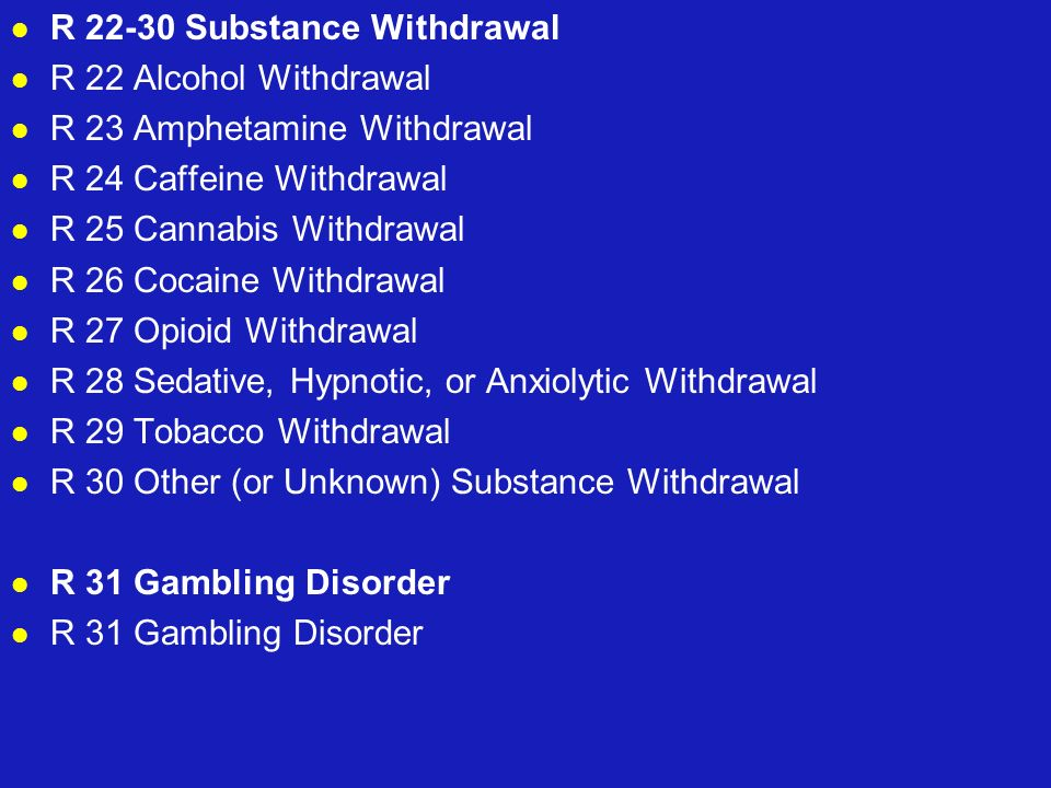 R 22-30 Substance Withdrawal