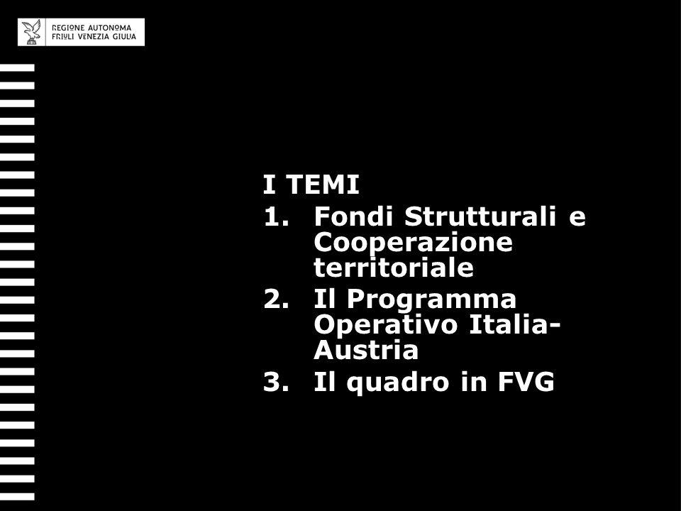 I TEMI Fondi Strutturali e Cooperazione territoriale.