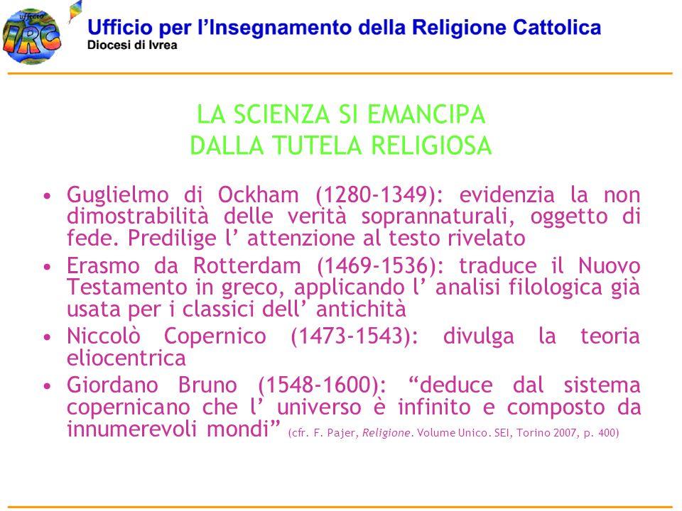 LA SCIENZA SI EMANCIPA DALLA TUTELA RELIGIOSA
