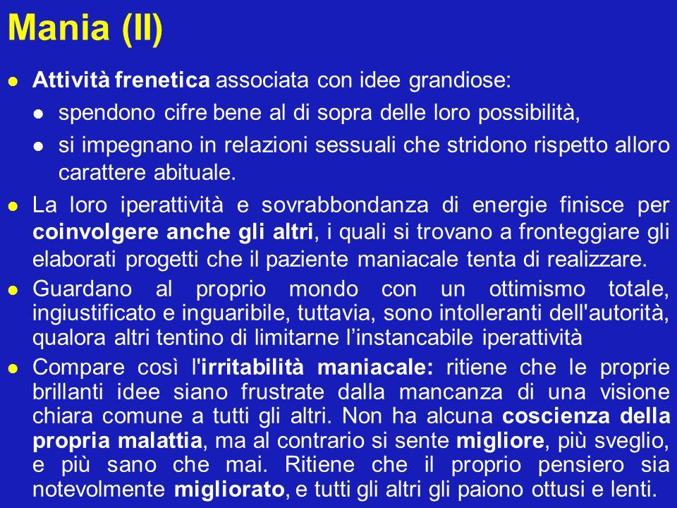 Mania (II) Attività frenetica associata con idee grandiose: