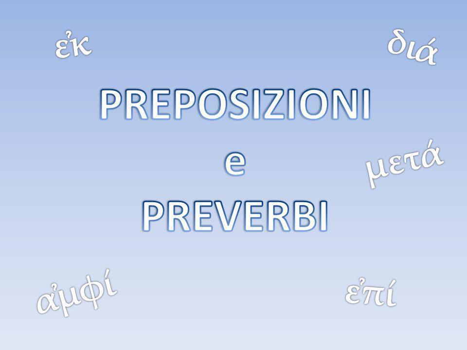 PREPOSIZIONI e PREVERBI
