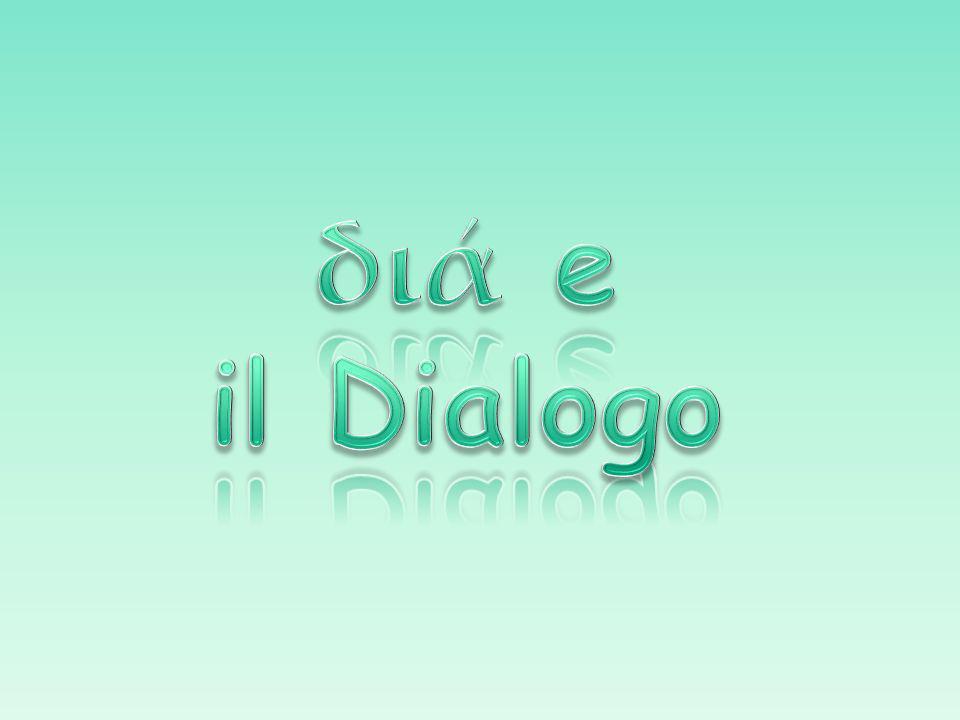 διά e il Dialogo