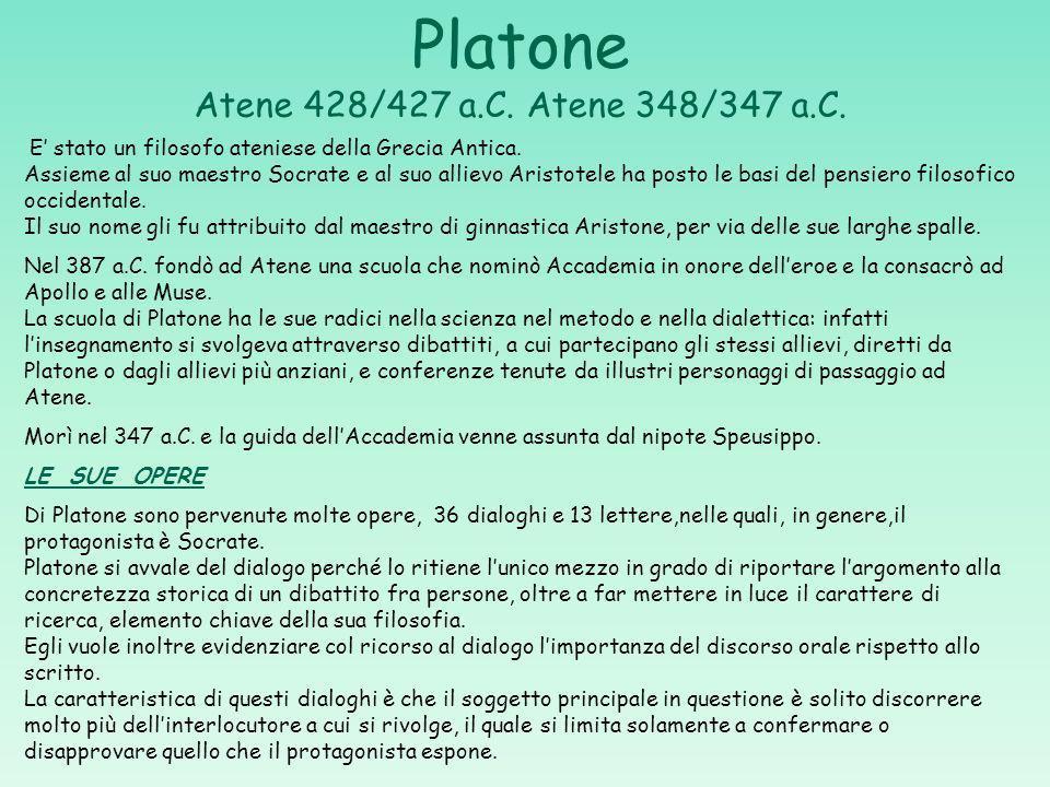 Platone Atene 428/427 a.C. Atene 348/347 a.C.