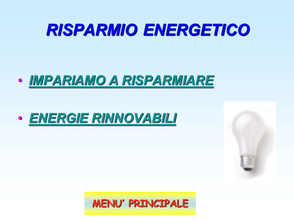 RISPARMIO ENERGETICO IMPARIAMO A RISPARMIARE ENERGIE RINNOVABILI