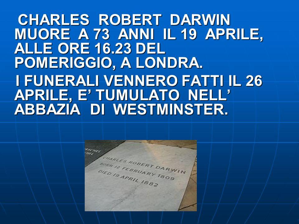 CHARLES ROBERT DARWIN MUORE A 73 ANNI IL 19 APRILE, ALLE ORE 16