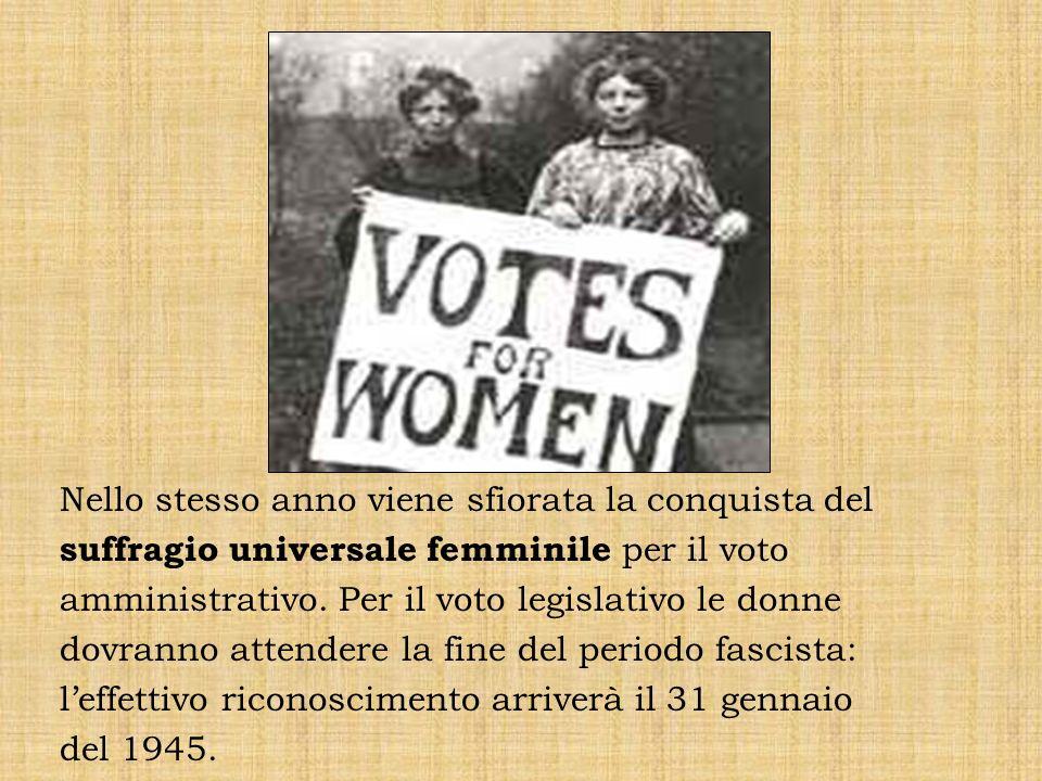 Nello stesso anno viene sfiorata la conquista del suffragio universale femminile per il voto amministrativo.