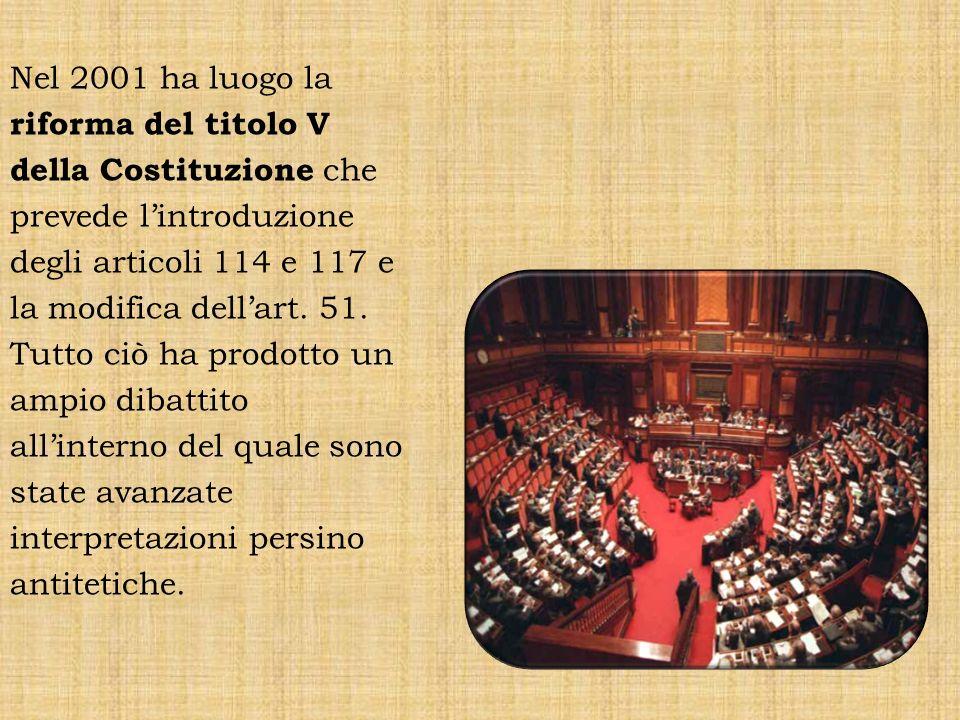 Nel 2001 ha luogo la riforma del titolo V della Costituzione che prevede l'introduzione degli articoli 114 e 117 e la modifica dell'art.