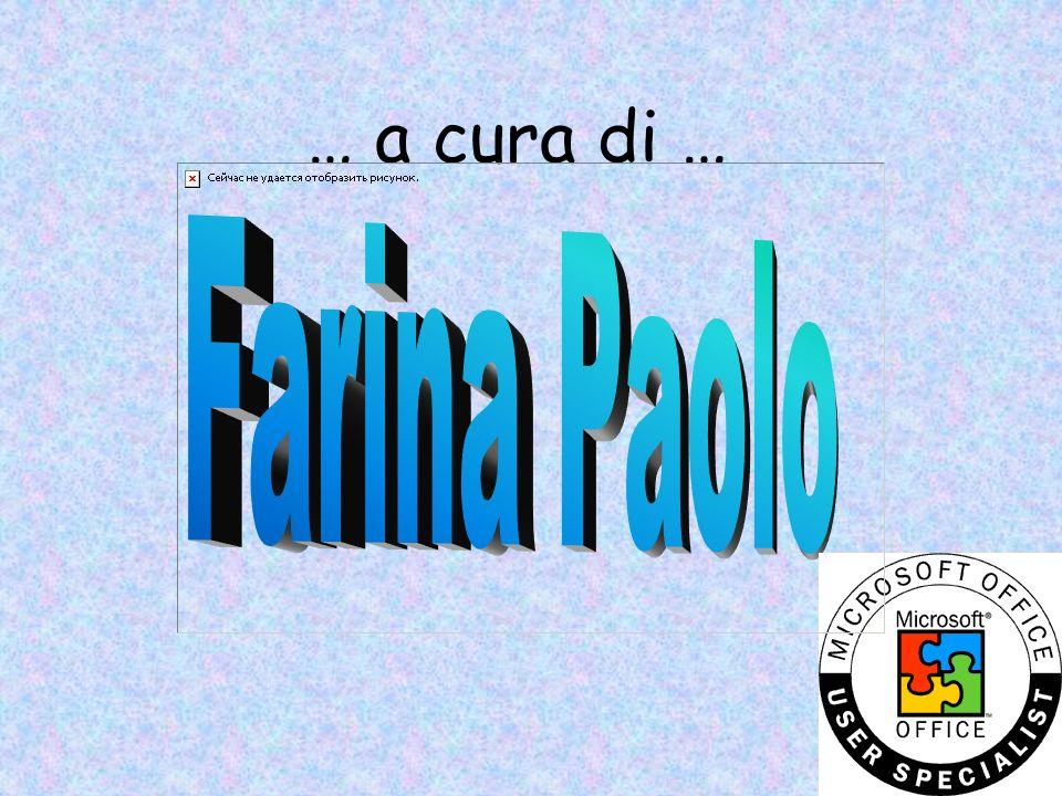 … a cura di … Farina Paolo