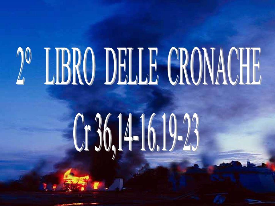 2° LIBRO DELLE CRONACHE Cr 36,14-16.19-23 2