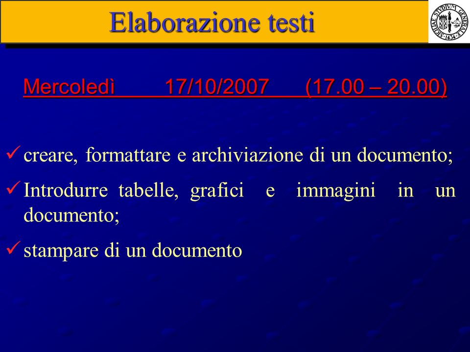 Elaborazione testi Mercoledì 17/10/2007 (17.00 – 20.00)