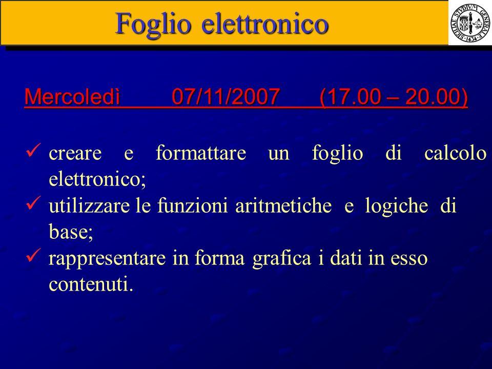 Foglio elettronico Mercoledì 07/11/2007 (17.00 – 20.00)