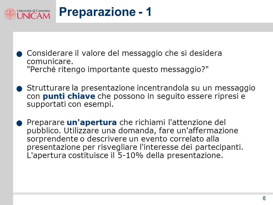 Preparazione - 1 Considerare il valore del messaggio che si desidera comunicare. Perché ritengo importante questo messaggio