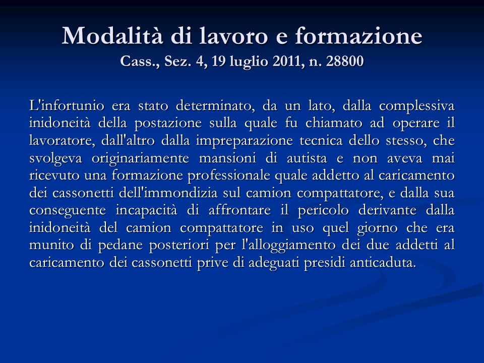 Modalità di lavoro e formazione Cass. , Sez. 4, 19 luglio 2011, n