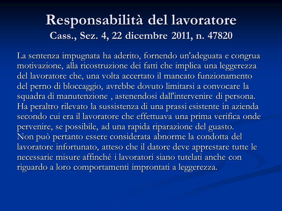 Responsabilità del lavoratore Cass. , Sez. 4, 22 dicembre 2011, n
