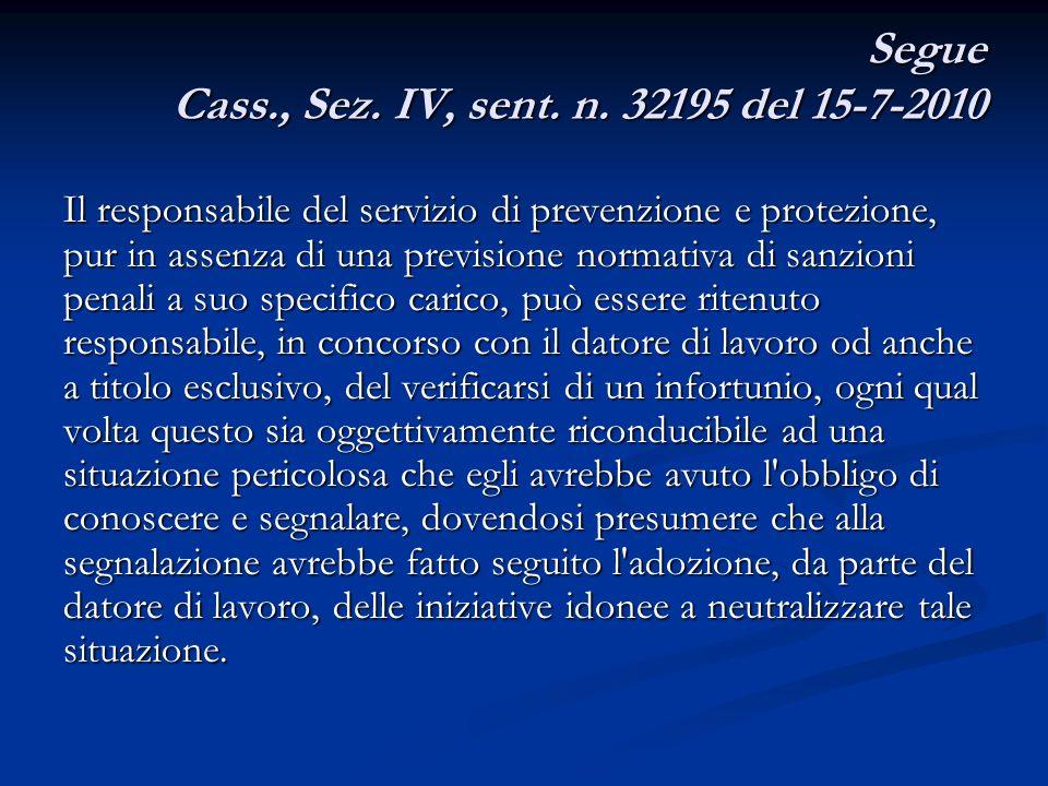 Segue Cass., Sez. IV, sent. n. 32195 del 15-7-2010