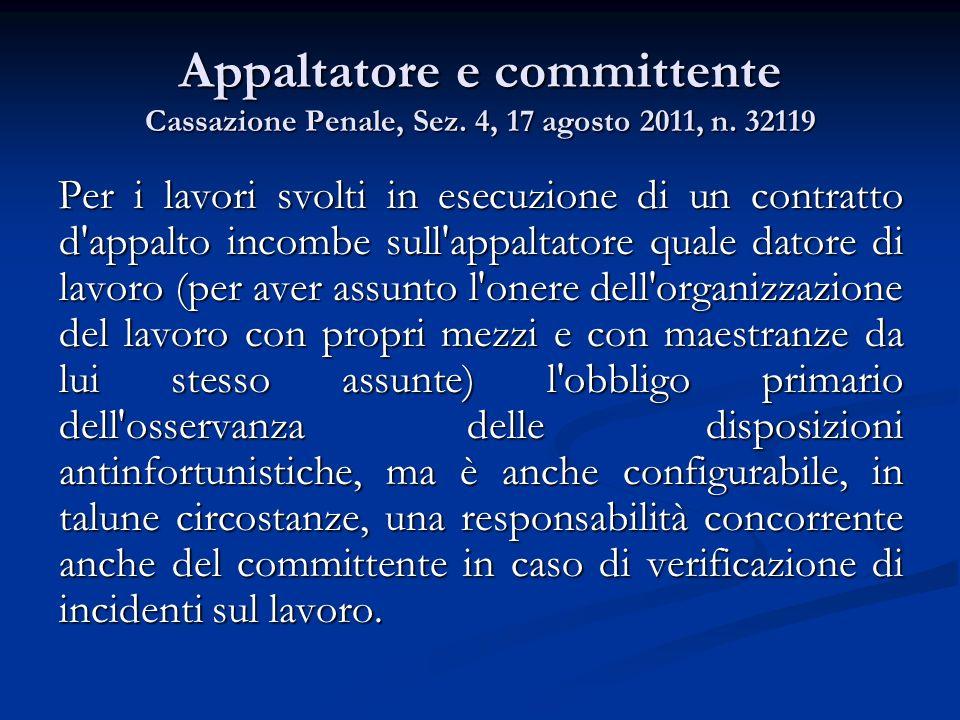 Appaltatore e committente Cassazione Penale, Sez. 4, 17 agosto 2011, n