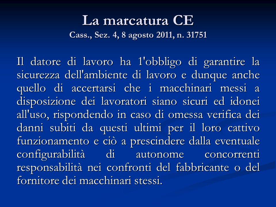 La marcatura CE Cass., Sez. 4, 8 agosto 2011, n. 31751