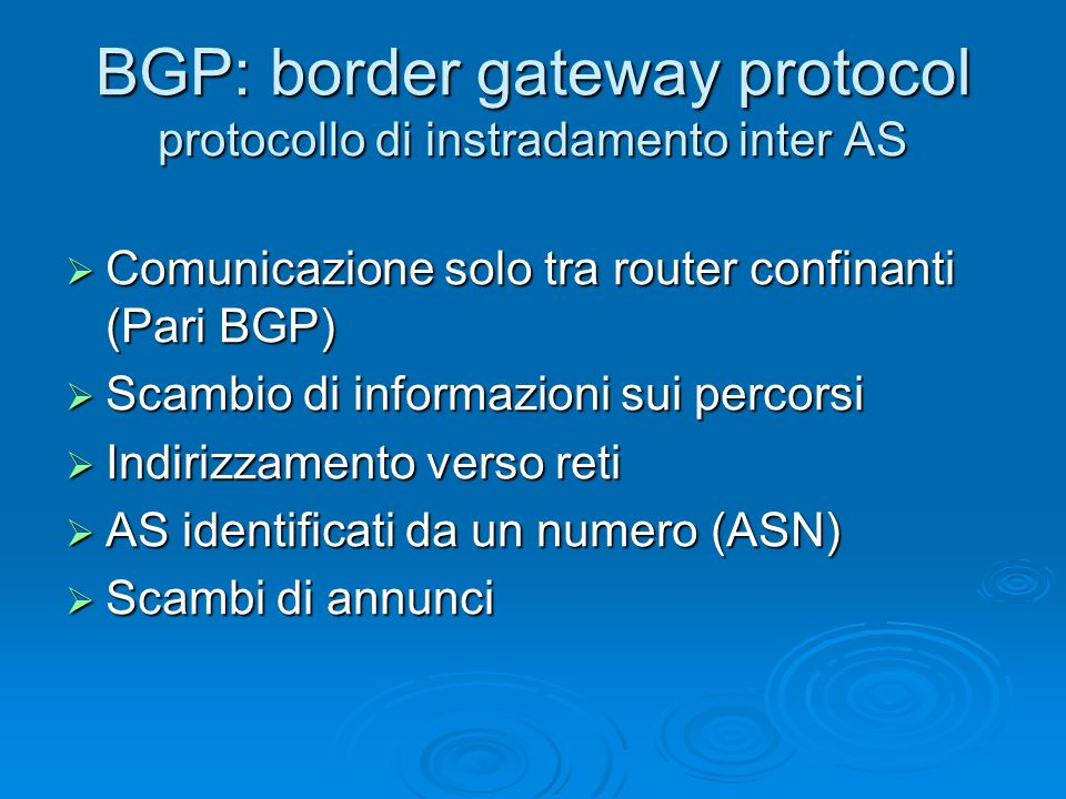 BGP: border gateway protocol protocollo di instradamento inter AS