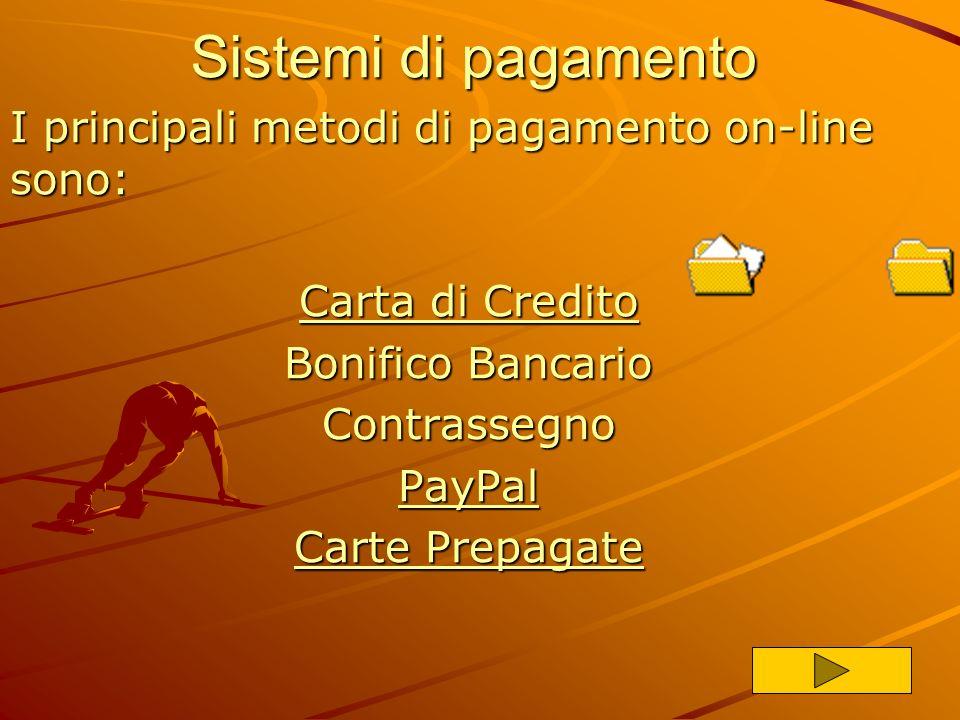 Sistemi di pagamento I principali metodi di pagamento on-line sono: