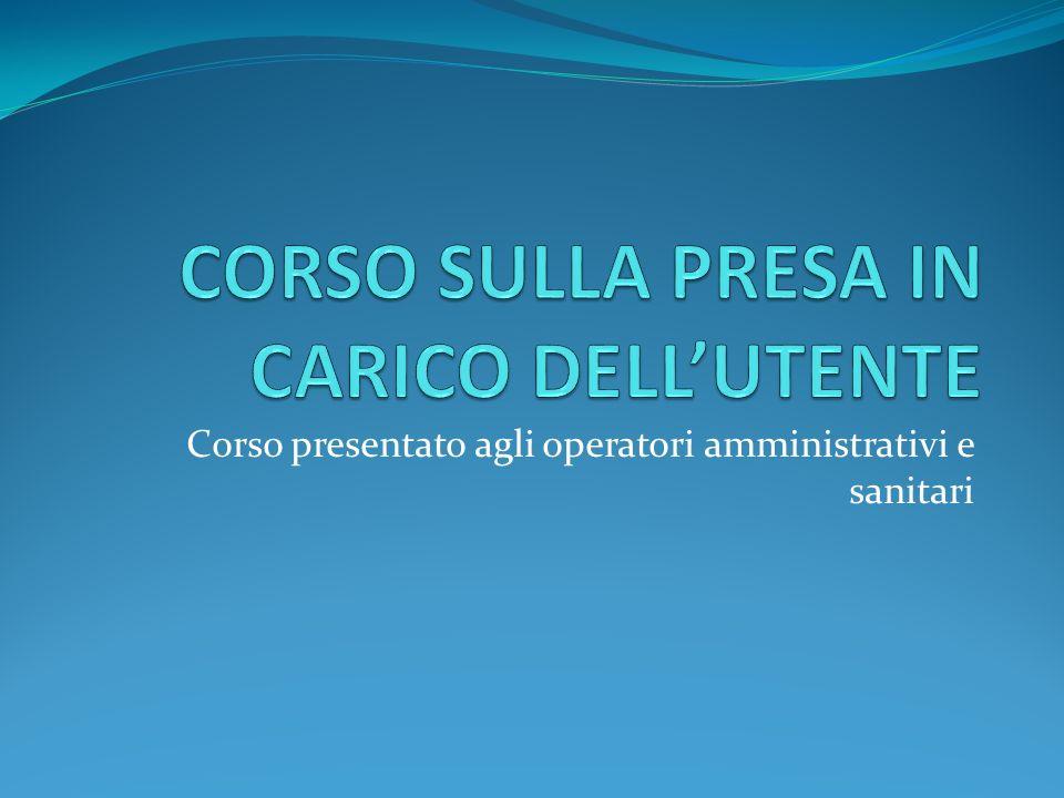 CORSO SULLA PRESA IN CARICO DELL'UTENTE