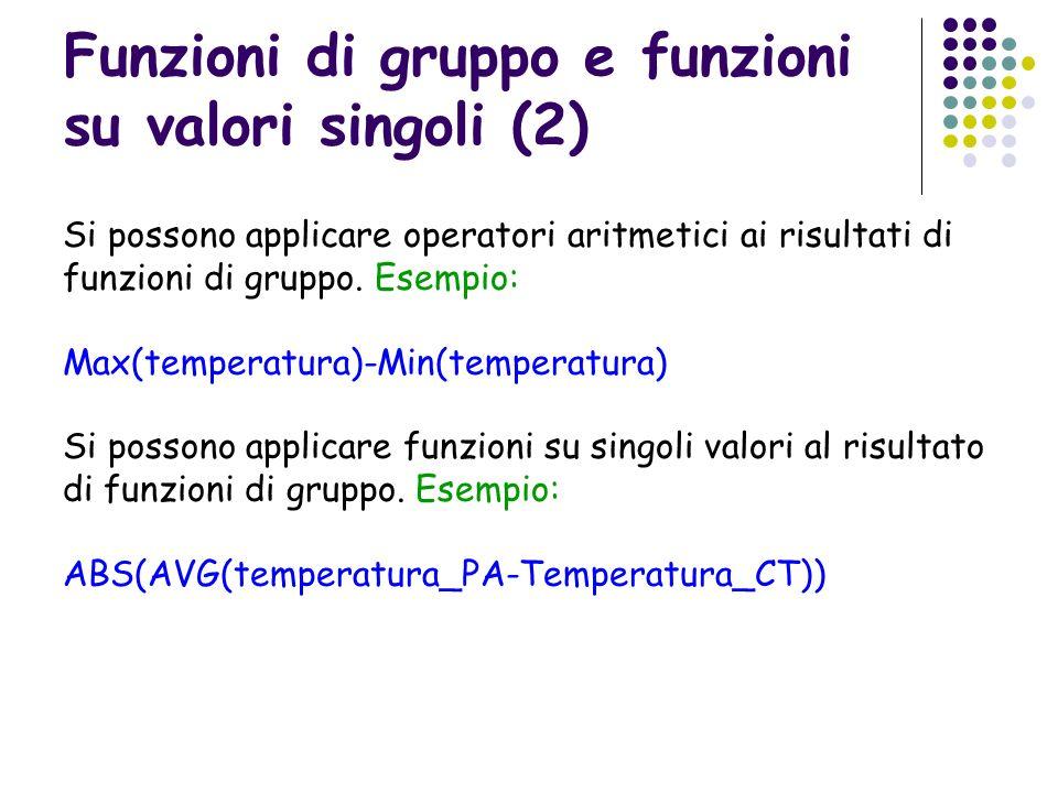 Funzioni di gruppo e funzioni su valori singoli (2)