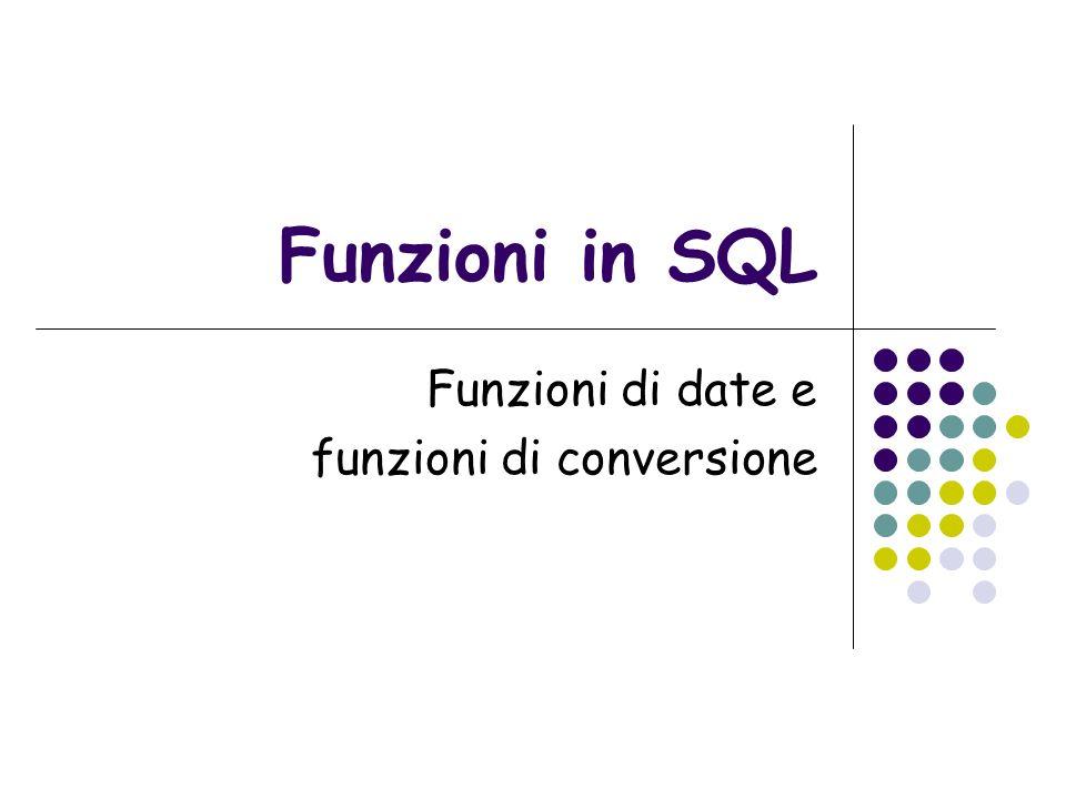 Funzioni di date e funzioni di conversione