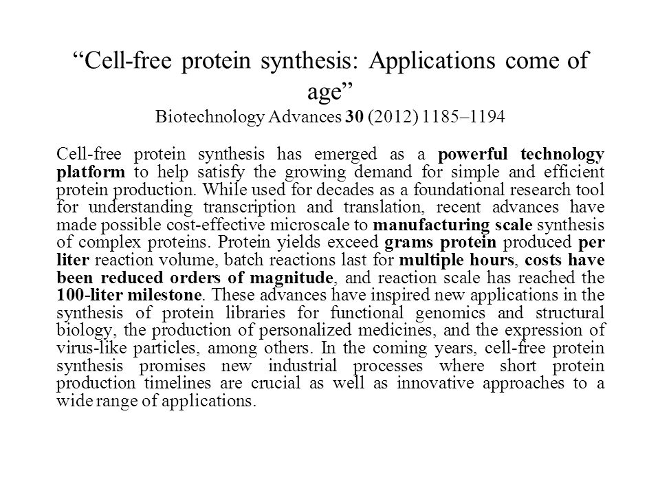 Cell-free protein synthesis: Applications come of age Biotechnology Advances 30 (2012) 1185–1194