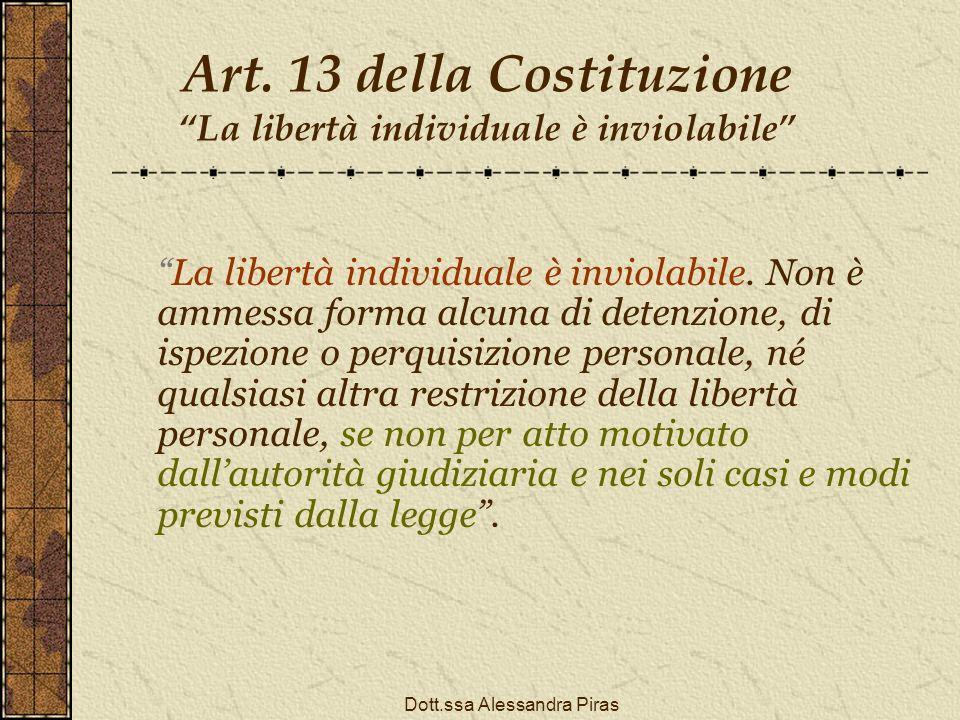 Art. 13 della Costituzione La libertà individuale è inviolabile