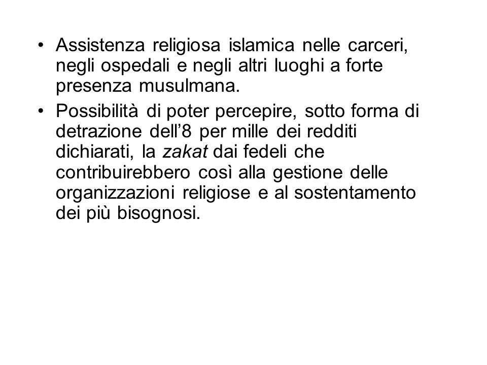 Assistenza religiosa islamica nelle carceri, negli ospedali e negli altri luoghi a forte presenza musulmana.