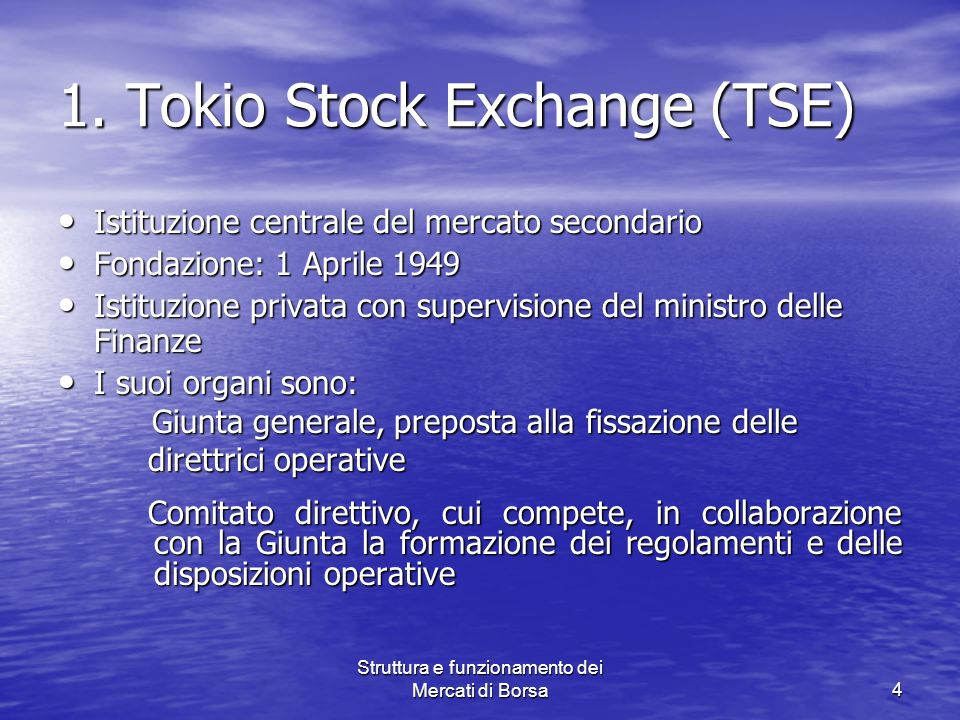 1. Tokio Stock Exchange (TSE)