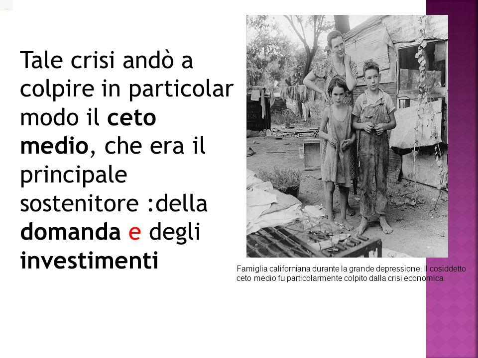 Tale crisi andò a colpire in particolar modo il ceto medio, che era il principale sostenitore :della domanda e degli investimenti
