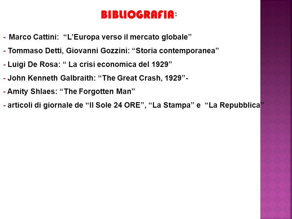 BIBLIOGRAFIA: - Marco Cattini: L'Europa verso il mercato globale