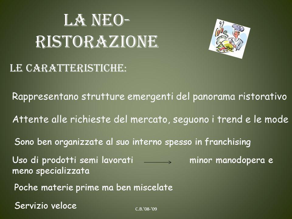 La neo-ristorazione LE CARATTERISTICHE:
