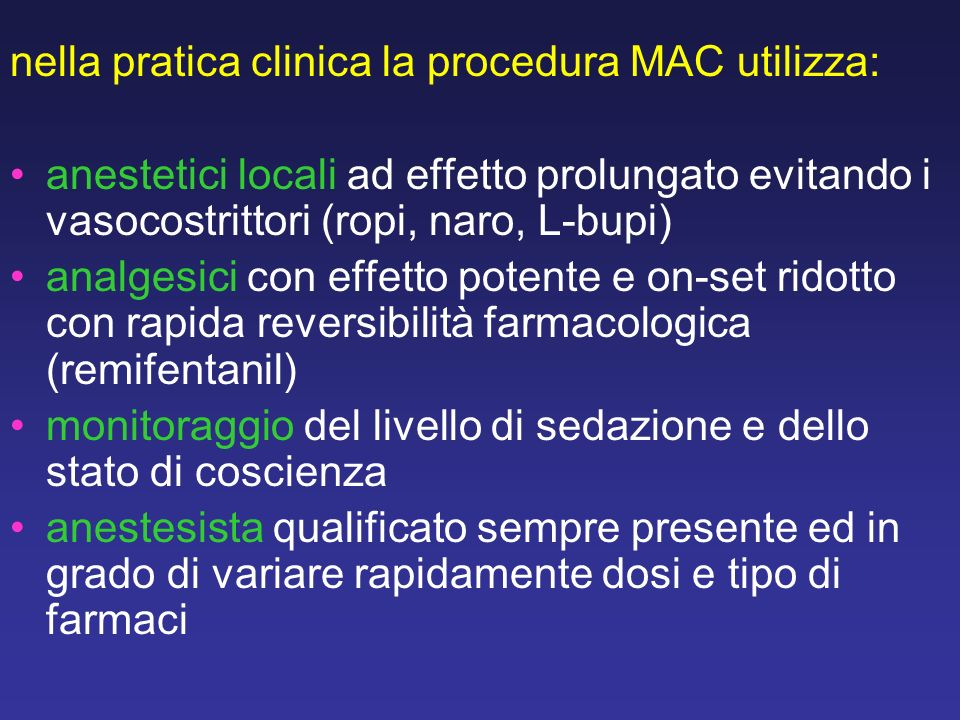 nella pratica clinica la procedura MAC utilizza: