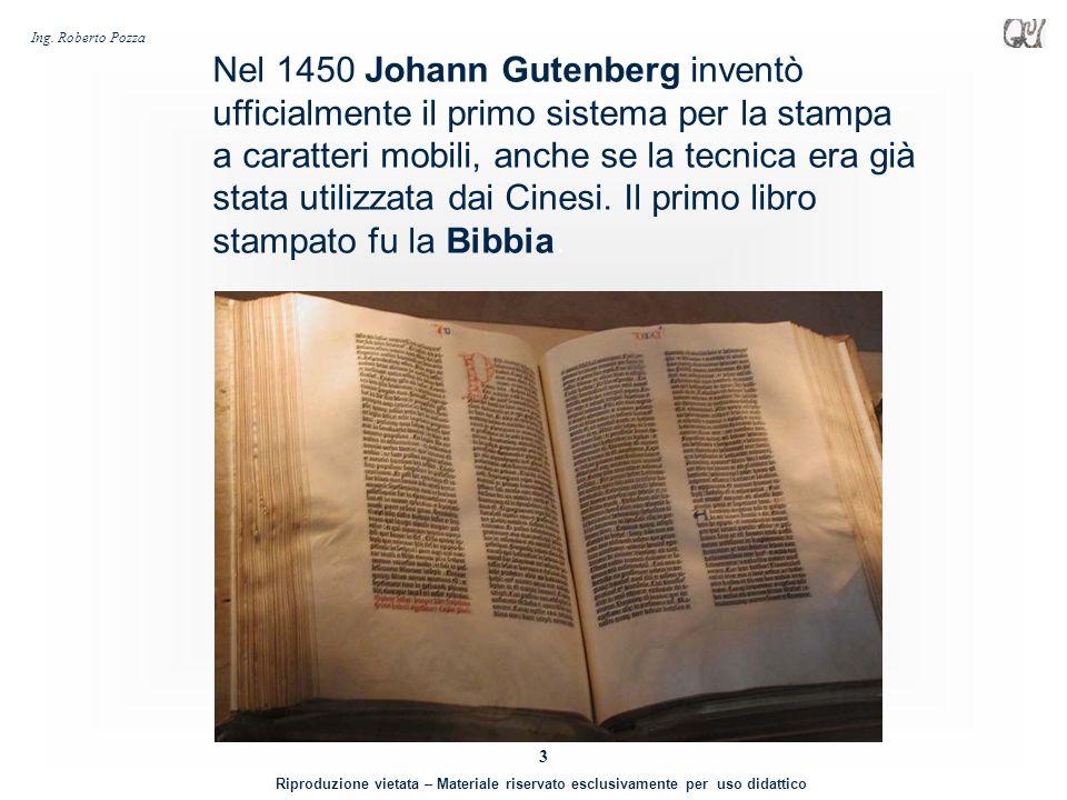 Nel 1450 Johann Gutenberg inventò ufficialmente il primo sistema per la stampa a caratteri mobili, anche se la tecnica era già stata utilizzata dai Cinesi.
