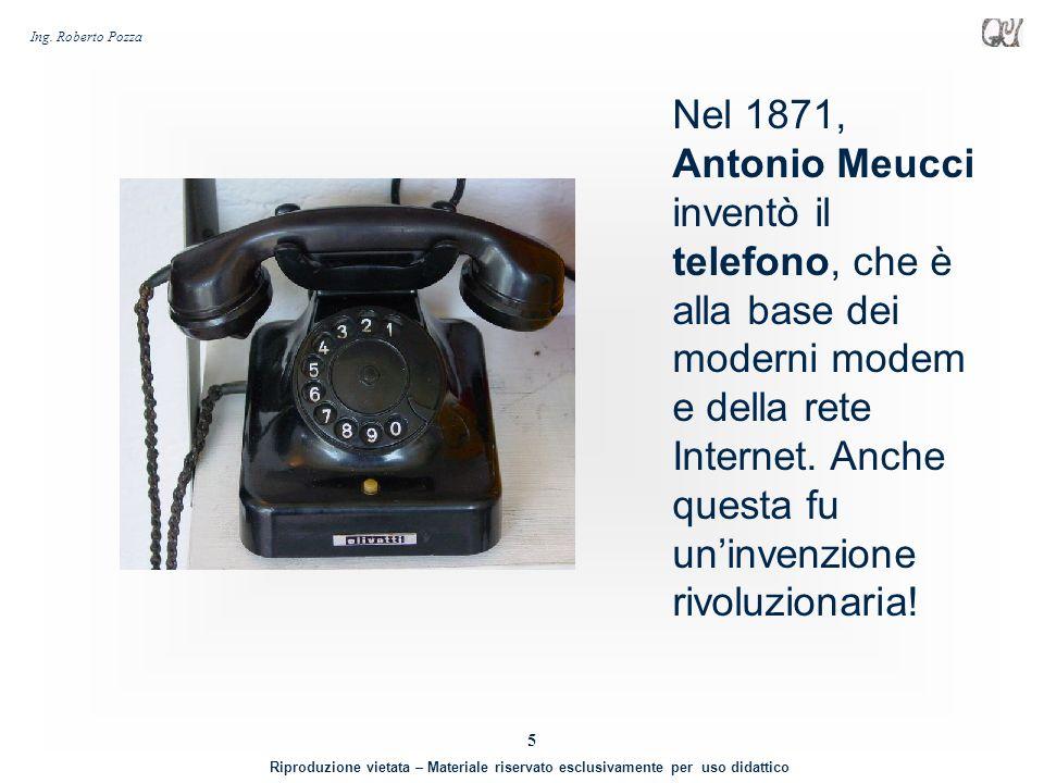 Nel 1871, Antonio Meucci inventò il telefono, che è alla base dei moderni modem e della rete Internet.