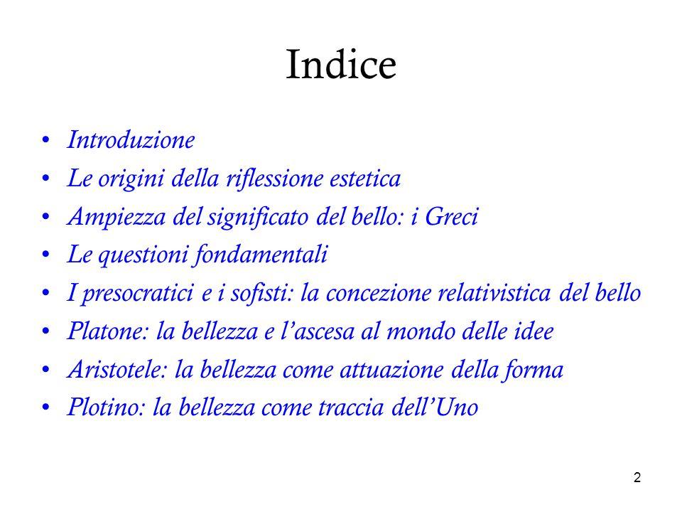 Indice Introduzione Le origini della riflessione estetica