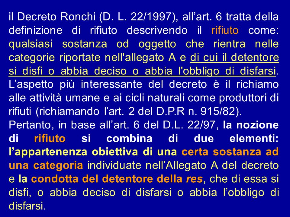 il Decreto Ronchi (D. L. 22/1997), all'art