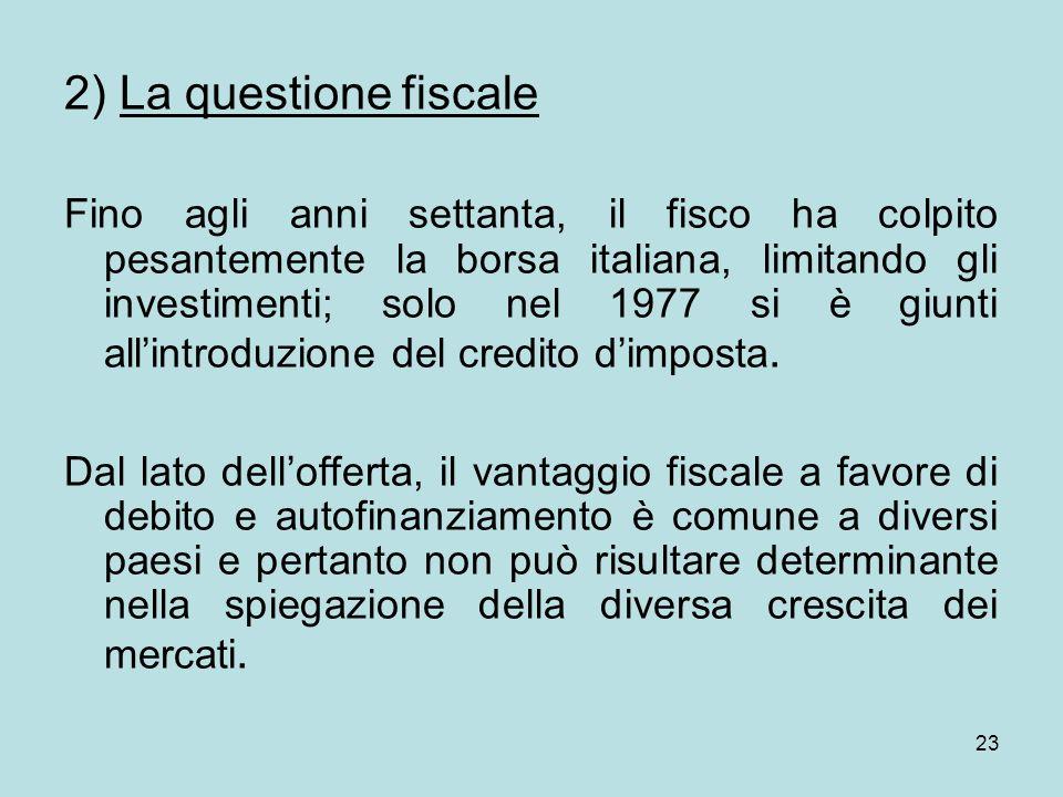 2) La questione fiscale