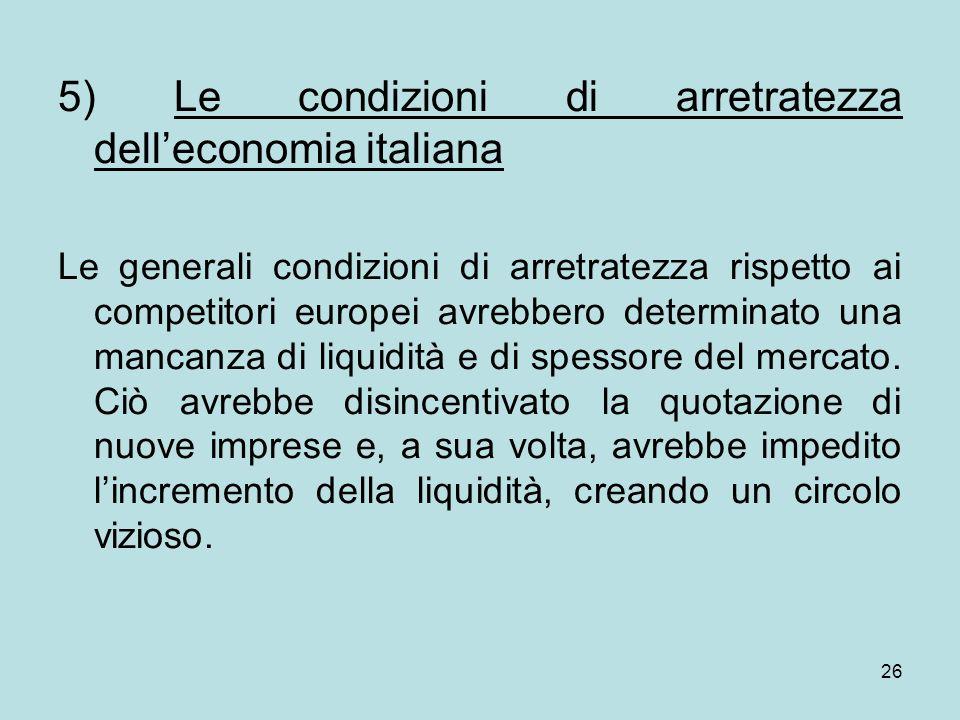 5) Le condizioni di arretratezza dell'economia italiana